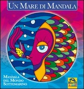 Un mare di mandala. Mandala del mondo sottomarino