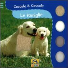 Le famiglie. Coccole & coccole. Ediz. illustrata.pdf