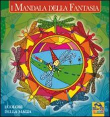 I mandala della fantasia. I colori della fantasia. Ediz. illustrata.pdf