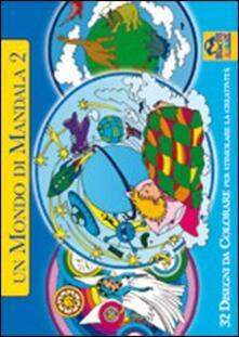 Premioquesti.it Un mondo di mandala. 32 disegni da colorare per stimolare la creatività. Ediz. illustrata. Vol. 2 Image