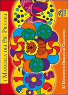 I mandala dei più piccoli. 32 divertenti disegni da colorare. Ediz. illustrata.pdf