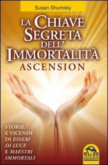 Listadelpopolo.it La chiave segreta dell'immortalità. Ascension Image