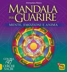 Camfeed.it Mandala per guarire. Mente, emozioni e anima. Colora i 97 cerchi sacri Image