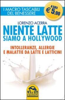 Recuperandoiltempo.it Niente latte siamo a Hollywood. Intolleranze, allergie e malattie da latte e latticini Image