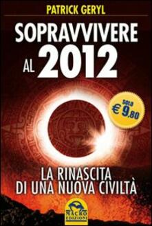 Tegliowinterrun.it Sopravvivere al 2012. La rinascita di una nuova civiltà Image