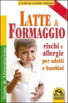 Camfeed.it Latte e formaggio. Rischi e allegergie per adulti e bambini Image