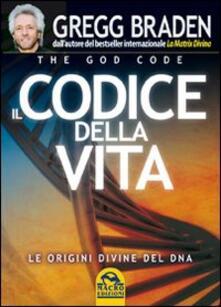 Il codice della vita. Le origini divine del DNA.pdf