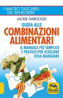 Tegliowinterrun.it Guida alle combinazioni alimentari. Il manuale più semplice e pratico per scegliere cosa mangiare Image