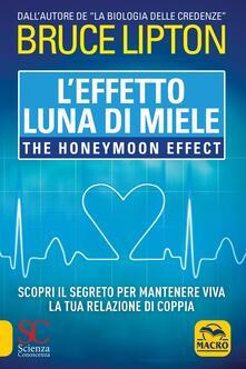 Grandtoureventi.it L' effetto luna di miele-The honeymoon effect. Scopri il segreto per mantenere viva la tua relazione di coppia Image