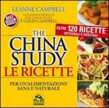 3tsportingclub.it The China study. Le ricette per un'alimentazione sana e naturale. Oltre 120 ricette integrali e vegetali Image