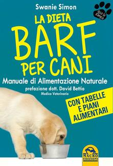 La dieta Barf per cani. Manuale di alimentazione naturale.pdf