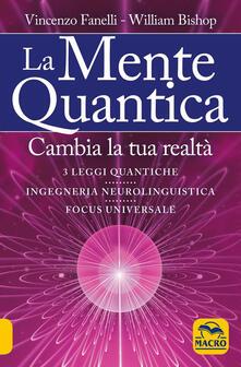 La mente quantica - Vincenzo Fanelli,William Bishop - copertina