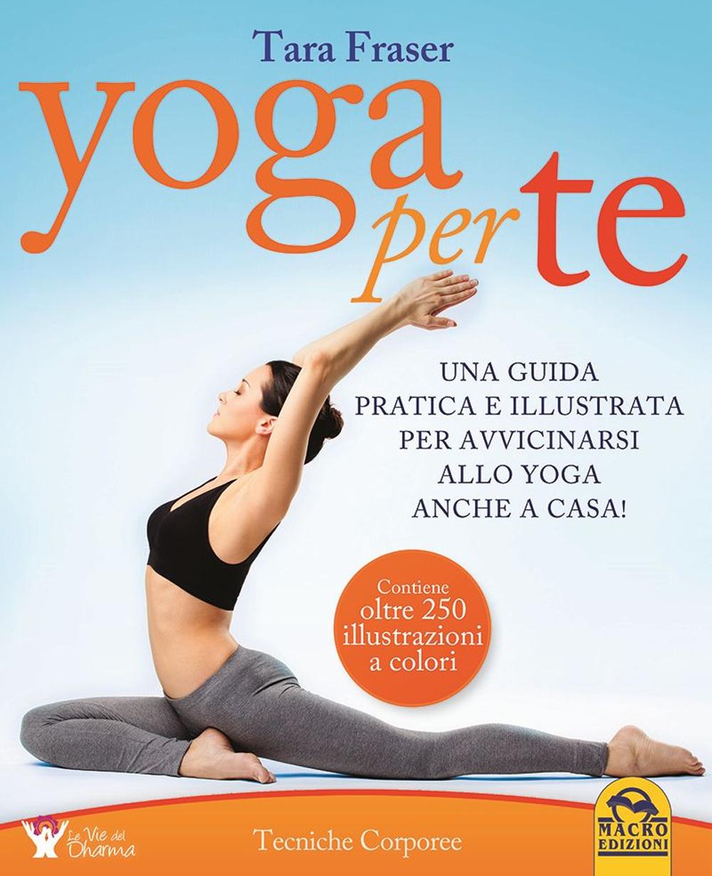 Image of Yoga per te. Una guida pratica e illustrata per avvicinarsi allo yoga anche a casa!