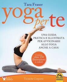 Capturtokyoedition.it Yoga per te. Una guida pratica e illustrata per avvicinarsi allo yoga anche a casa! Image