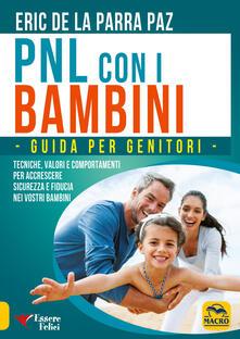 Pnl con i bambini. Guida per genitori - Eric De La Parra Paz - copertina