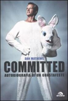 Mercatinidinataletorino.it Committed. Autobiografia di un guastafeste Image
