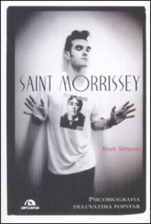 Saint Morrissey. Psicobiografia dellultima popstar.pdf