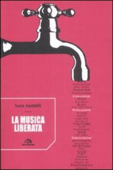 La musica liberata - Luca Castelli - copertina