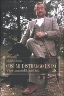 Vastese1902.it Così mi distraggo un po'. Vita e canzoni di Lucio Dalla Image