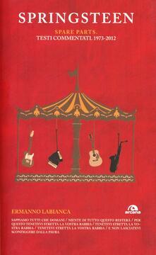 Winniearcher.com Springsteen. Spare parts. Testi commentati. 1973-2012 Image