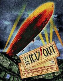 Antondemarirreguera.es Get the Led out. Come i Led Zeppelin divennero la più grande band del mondo. Ediz. illustrata Image