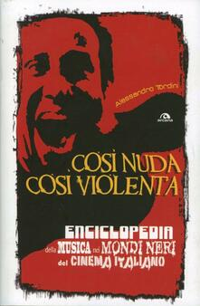 Premioquesti.it Così nuda così violenta. Enciclopedia della musica nei mondi neri del cinema italiano Image
