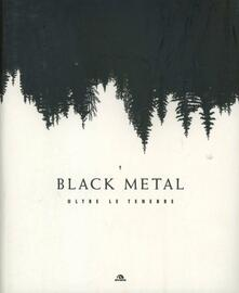 Camfeed.it Black metal. Oltre le tenebre Image