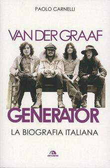 Librisulladiversita.it Van der Graaf Generator. La biografia italiana Image