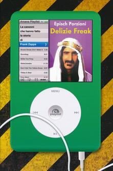 Winniearcher.com Delizie freak. Le canzoni che hanno fatto la storia di Frank Zappa Image