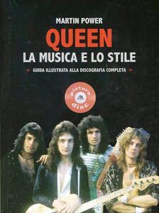 Queen. La musica e lo stile. Guida illustrata alla discografia completa