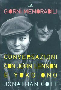Giorni memorabili. Conversazioni con John Lennon e Yoko Ono