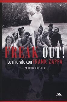 Freak out! La mia vita con Frank Zappa - Pauline Butcher - copertina