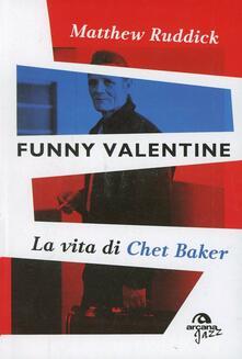Promoartpalermo.it Funny Valentine. La vita di Chet Baker Image