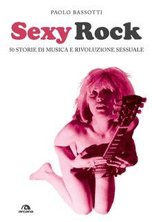 Daddyswing.es Sexy rock. 50 storie di musica e rivoluzione sessuale Image
