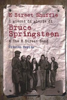 Winniearcher.com E Street Shuffle. I giorni di gloria di Bruce Springsteen & the E Street Band Image