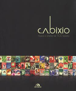 C. A. Bixio. Musica e cinema nel '900 italiano. Ediz. illustrata - 4