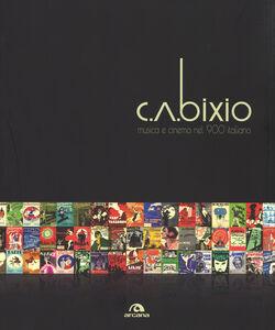 Libro C. A. Bixio. Musica e cinema nel '900 italiano