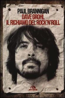 Dave Grohl. Il richiamo del rocknroll.pdf