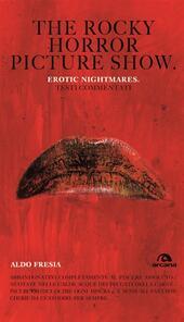 The Rocky horror picture show. Erotic nightmare. Testi commentati