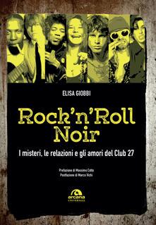 Radiosenisenews.it Rock 'n' roll noir. I misteri, le relazioni e gli amori del Club 27 Image