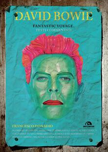 Filippodegasperi.it David Bowie. Fantastic voyage. Testi commentati Image
