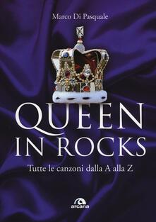 Ipabsantonioabatetrino.it Queen in Rocks. Tutte le canzoni dalla A alla Z Image