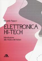 Elettronica hit-tech. Introduzione alla musica del futuro