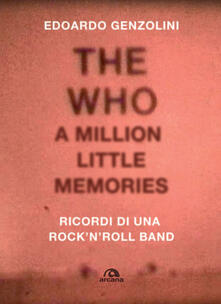 The Who. A little million memories. Ricordi di una rocknroll band.pdf