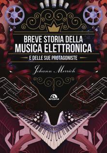 Breve storia della musica elettronica e delle sue protagoniste - Johann Merrich - copertina