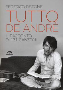 Tutto De André. Il racconto di 131 canzoni.pdf