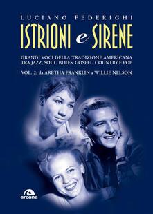 Listadelpopolo.it Istrioni e sirene. Vol. 2: Da Aretha Franklin a Willie Nelson. Image