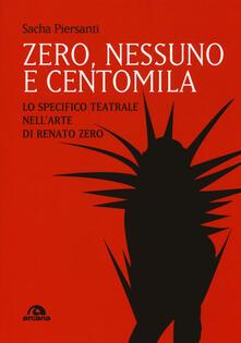 Writersfactory.it Zero, nessuno e centomila. Lo specifico teatrale nell'arte di Renato Zero Image