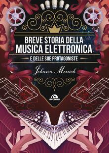 Breve storia della musica elettronica e delle sue protagoniste - Johann Merrich - ebook