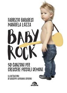 Voluntariadobaleares2014.es Baby rock. 50 canzoni per crescere piccoli demoni Image